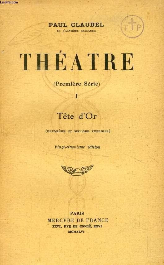 THEATRE (1re SERIE), 3 TOMES (TETE D'OR / LA VILLE / LA JEUNE FILLE VIOLAINE / L'ECHANGE)