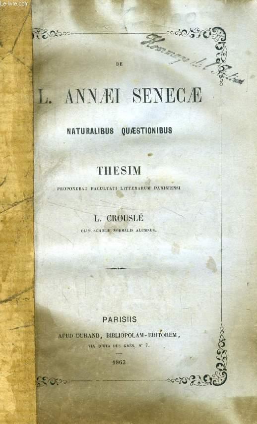DE L. ANNAEI SENECAE NATURALIBUS QUAESTIONIBUS (THESIS)