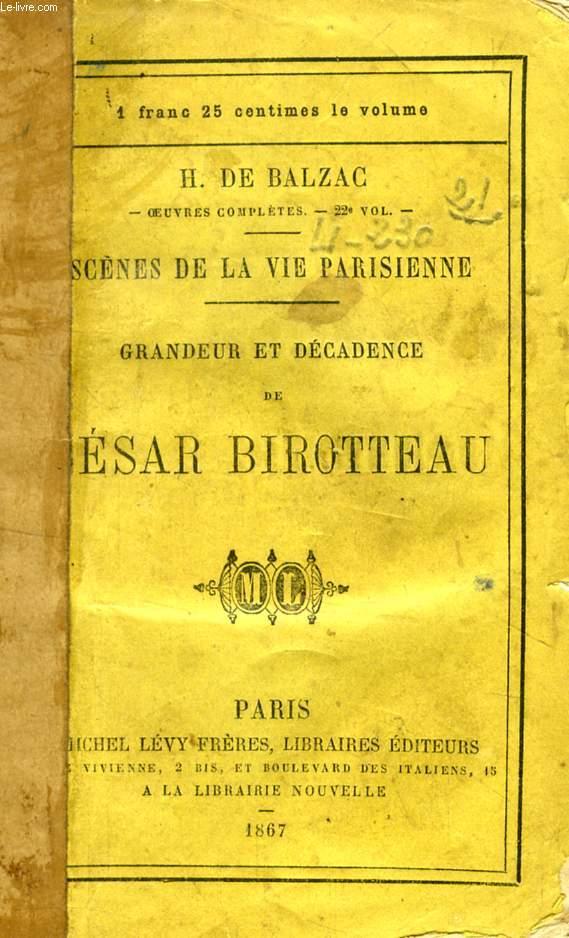 GRANDEUR ET DECADENCE DE CESAR BIROTTEAU (SCENES DE LA VIE PARISIENNE)