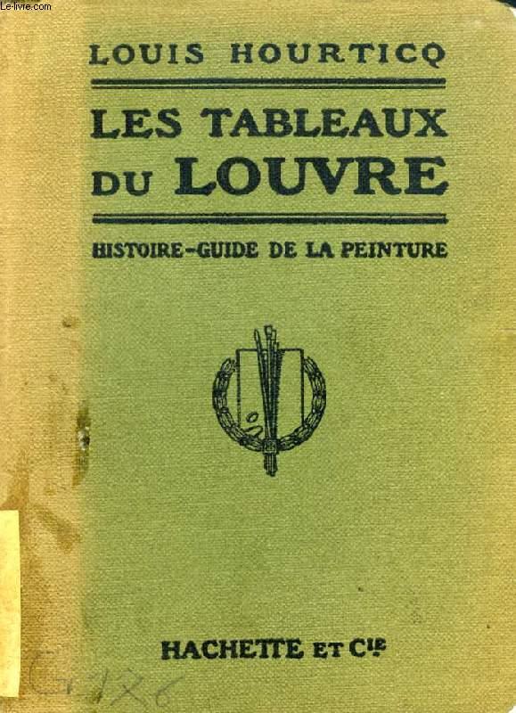 LES TABLEAUX DU LOUVRE, HISTOIRE-GUIDE DE LA PEINTURE