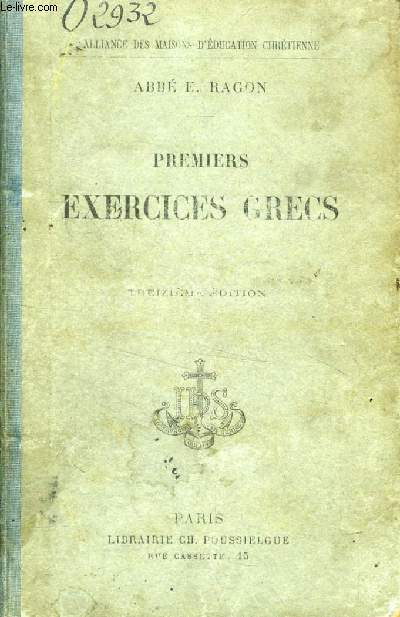 PREMIERS EXERCICES GRECS, VERSIONS ET THEMES FACILES, SUR LA PREMIERE PARTIE DE LA GRAMMAIRE, AVEC UN DOUBLE LEXIQUE