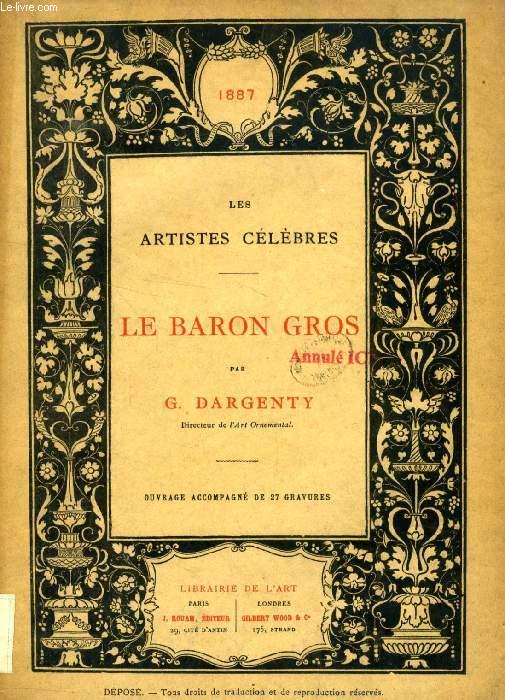 LE BARON GROS (LES ARTISTES CELEBRES)
