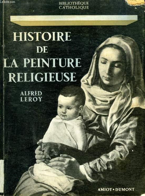 HISTOIRE DE LA PEINTURE RELIGIEUSE DES ORIGINES A NOS JOURS