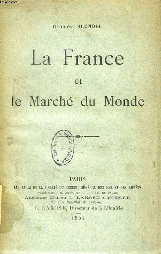 LA FRANCE ET LE MARCHE DU MONDE