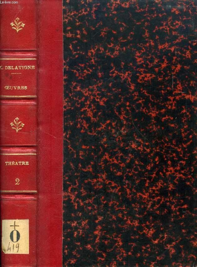 OEUVRES COMPLETES DE CASIMIR DELAVIGNE, THEATRE, TOME II
