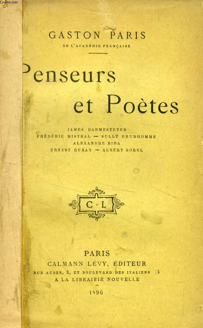 PENSEURS ET POETES (James Darmesteter, Frédéric Mistral, Sully Prudhomme, Alexandre Bida, Ernest Renan, Albert Sorel)