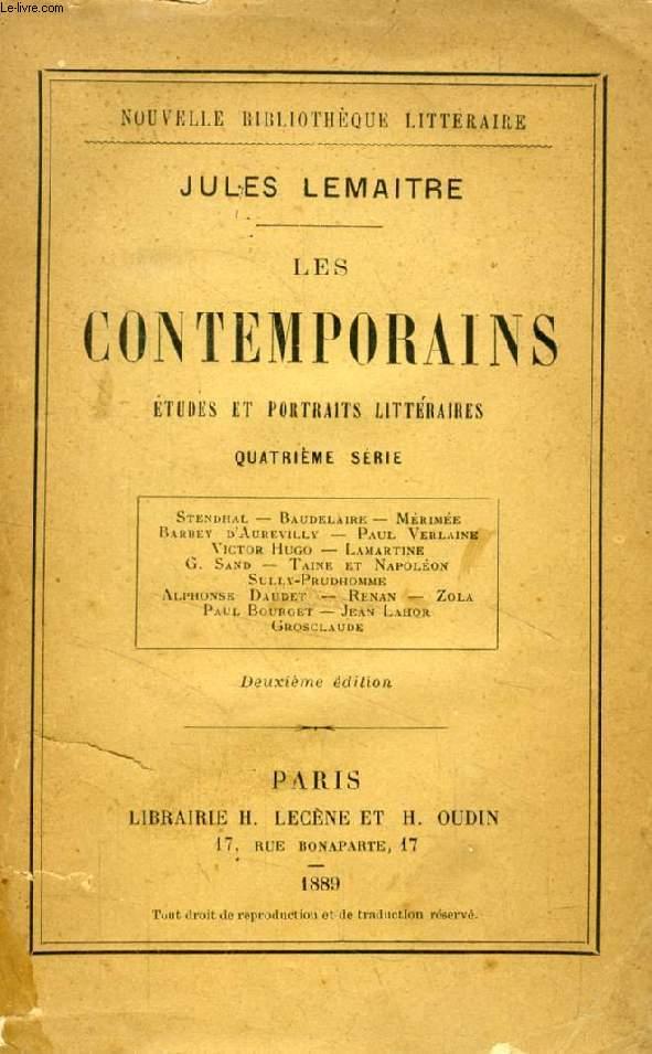 LES CONTEMPORAINS, ETUDES ET PORTRAITS LITTERAIRES, 4e SERIE (Stendhal, Baudelaire, Mérimée, Verlaine, Hugo, Sand, Taine et Napoléon, Daudet, Renan, Zola, Bourget...)
