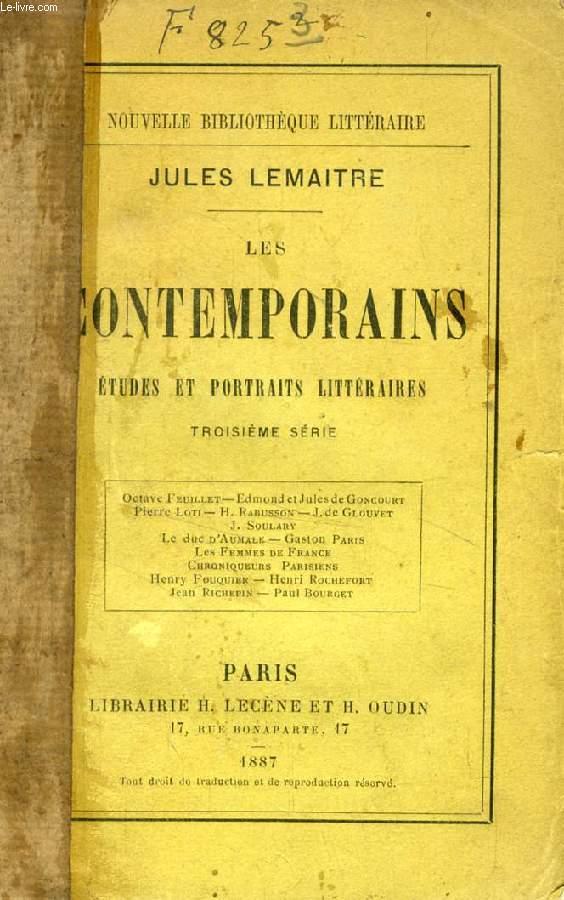 LES CONTEMPORAINS, ETUDES ET PORTRAITS LITTERAIRES, 3e SERIE (O. Feuillet, Ed. et J. de Goncourt, P. Loti, H. Rabusson, J. de Glouvet, Le duc d'Aumale, G. Paris...)