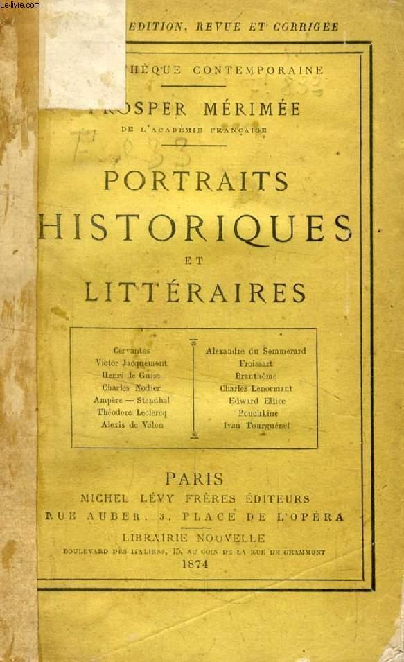 PORTRAITS HISTORIQUES ET LITTERAIRES (Cervantès, Victor Jacquemont, Henri de Guise, Charles Nodier, Ampère, Stendhal, Théodore Leclercq, Alexis de Valon, A. du Sommerard, Froissart...)