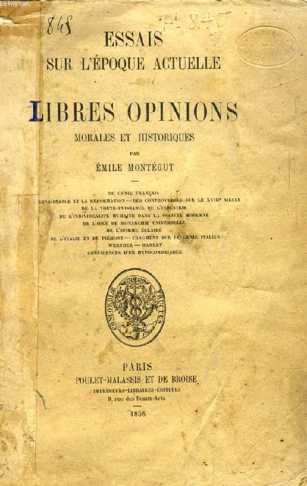 ESSAIS SUR L'EPOQUE ACTUELLE, LIBRES OPINIONS MORALES ET POLITIQUES