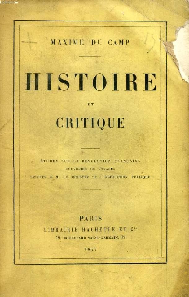 HISTOIRE ET CRITIQUE (Etudes sur le Révolution française, Souvenirs de voyages, Lettres à M. le Ministre de l'Instruction publique)