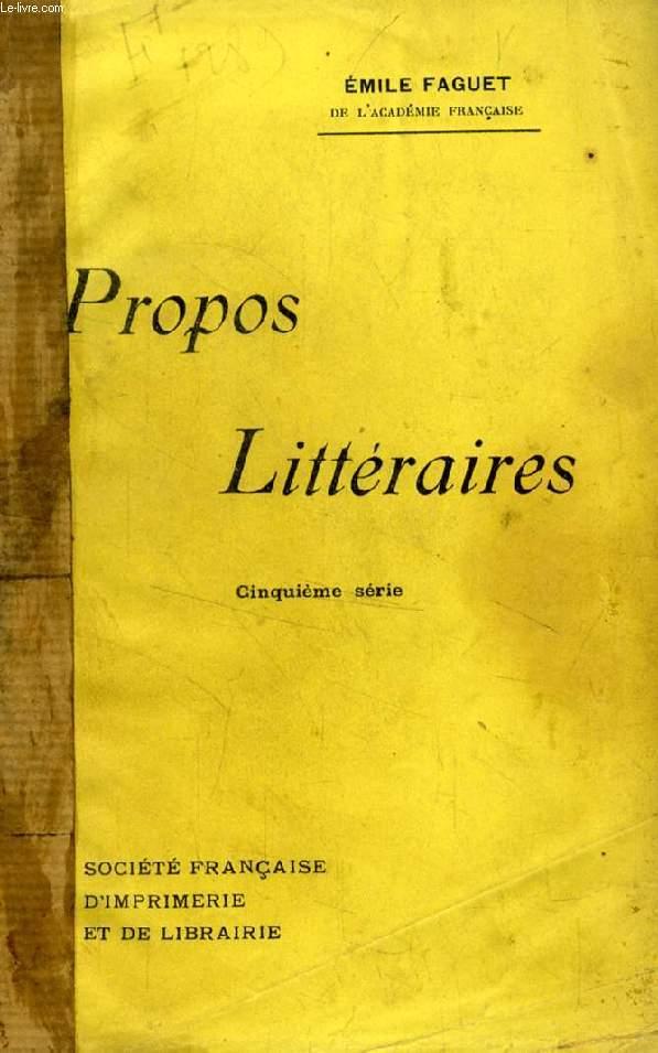 PROPOS LITTERAIRES, 5e SERIE (Victor Hugo, Lamartine, Innocent III et M. Luchaire, Jeanne d'Arc et Anatole France, Choderlos de Laclos, Eugénie de Guérin...)