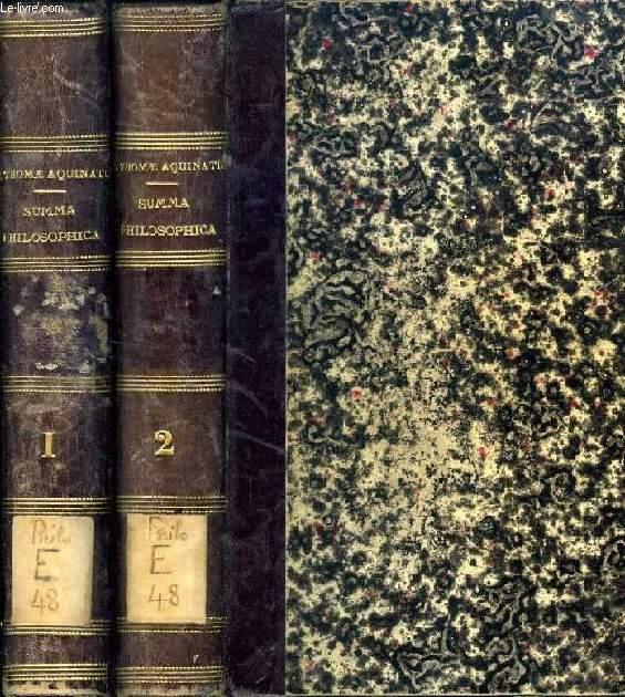 S. THOMAE AQUINATIS, D.A., DE VERITATE CATHOLICAE FIDEI CONTRA GENTILES, SEU SUMMA PHILOSOPHICA, 2 TOMES