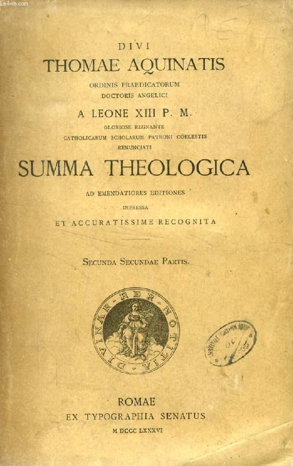 DIVI THOMAE AQUINATIS SUMMA THEOLOGICA, SECUNDA SECUNDAE PARTIS
