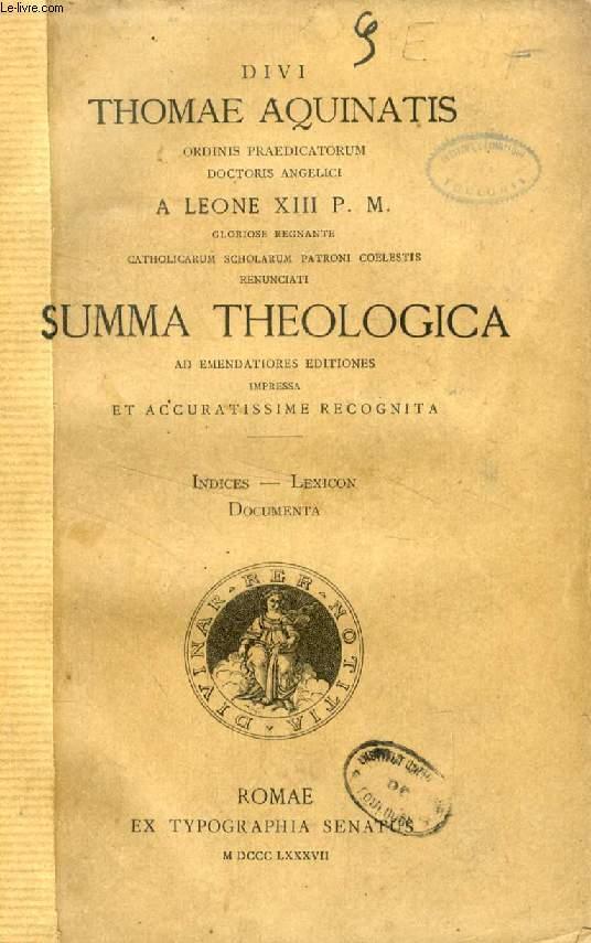 DIVI THOMAE AQUINATIS SUMMA THEOLOGICA, INDICES, LEXICON,  DOCUMENTA
