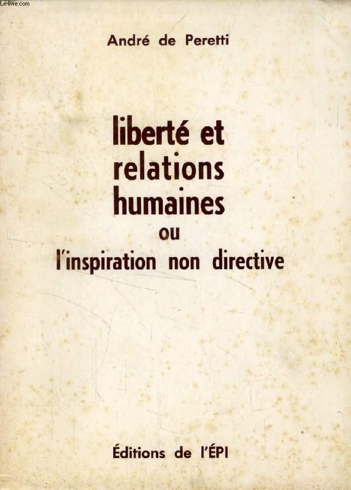 LIBERTE ET RELATIONS HUMAINES, OU L'INSPIRATION NON DIRECTIVE