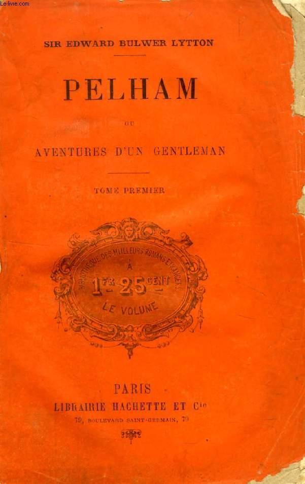 PELHAM, OU AVENTURES D'UN GENTLEMAN, 2 TOMES