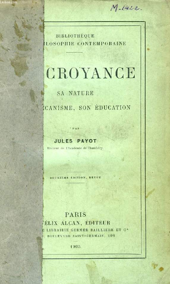 LA CROYANCE, SA NATURE, SON MECANISME, SON EDUCATION