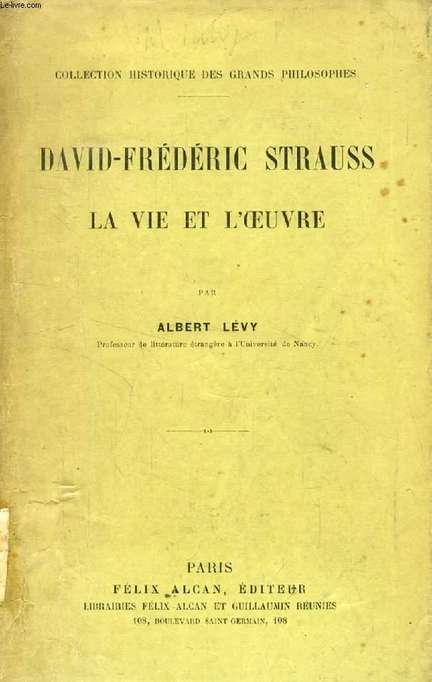 DAVID-FREDERIC STRAUSS, LA VIE ET L'OEUVRE