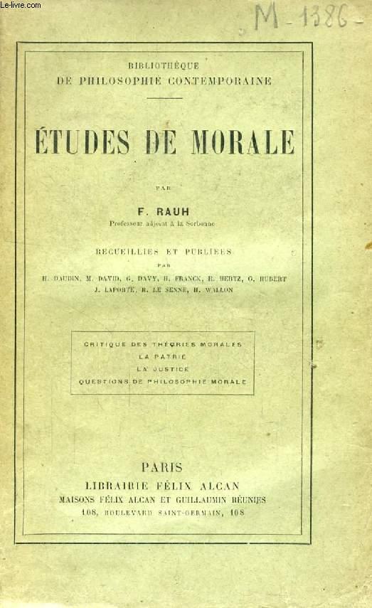 ETUDES DE MORALE (Critique des théories morales, La Patrie, La Justice, Questions de Philosophie morale)