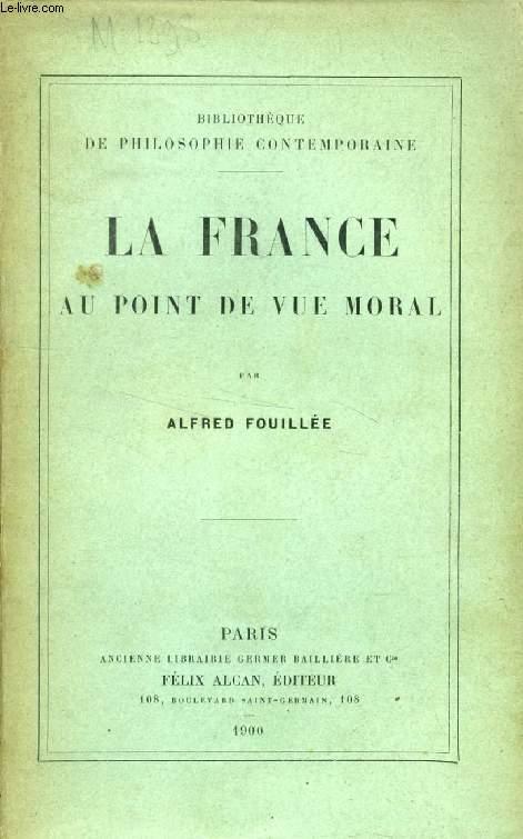 LA FRANCE AU POINT DE VUE MORAL