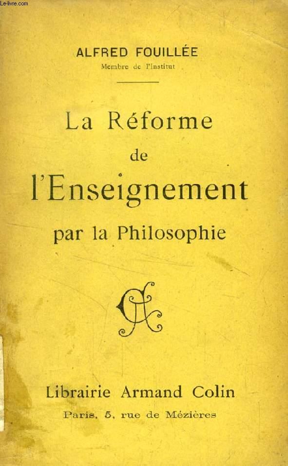 LA REFORME DE L'ENSEIGNEMENT PAR LA PHILOSOPHIE