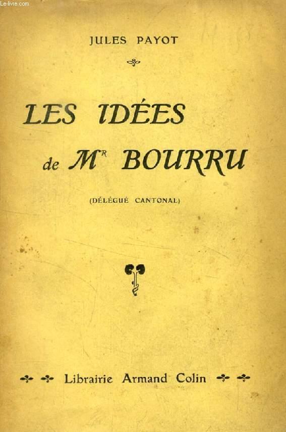LES IDEES DE M. BOURRU (DELEGUE CANTONAL)