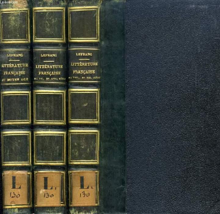 HISTOIRE ELEMENTAIRE ET CRITIQUE DE LA LITTERATURE FRANCAISE, 3 VOLUMES (AU MOYEN AGE / AUX XVIe ET XVIIe SIECLES / AUX XVIIIe ET XIXe SIECLES)