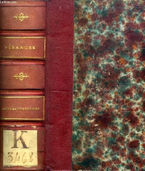 OEUVRES POSTHUMES DE BERANGER, DERNIERES CHANSONS, 1834 à 1851 / MA BIOGRAPHIE