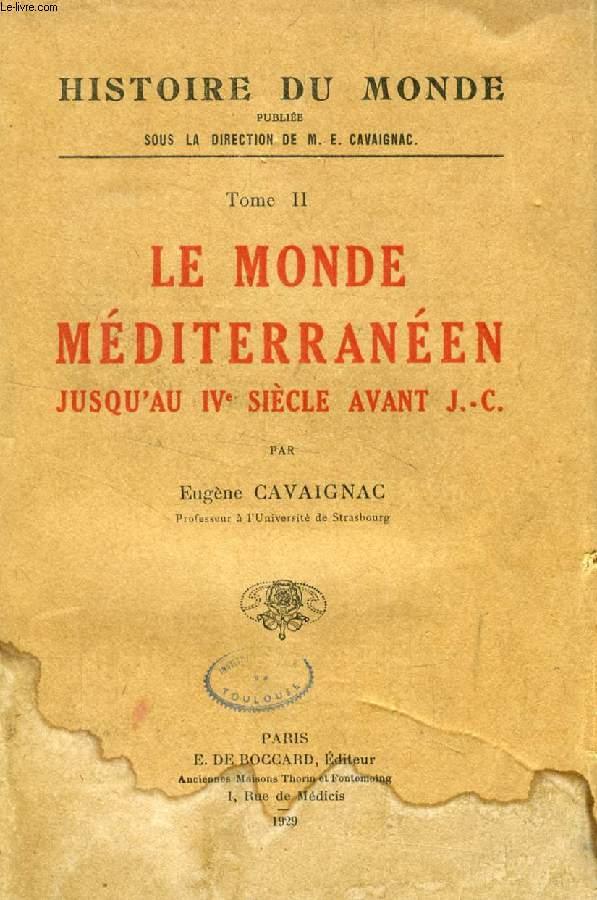 LE MONDE MEDITERRANEEN JUSQU'AU IVe SIECLE AVANT J.-C. (HISTOIRE DU MONDE, TOME II)