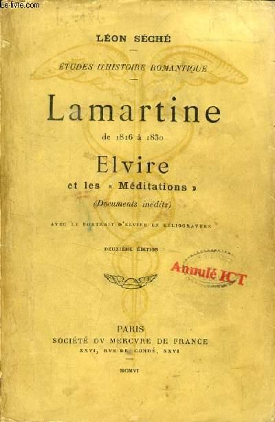 LAMARTINE DE 1816 à 1830, ELVIRE ET LES 'MEDITATIONS', Documents Inédits (ETUDES D'HISTOIRE ROMANTIQUE)