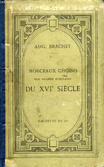 MORCEAUX CHOISIS DES GRANDS ECRIVAINS DU XVIe SIECLE