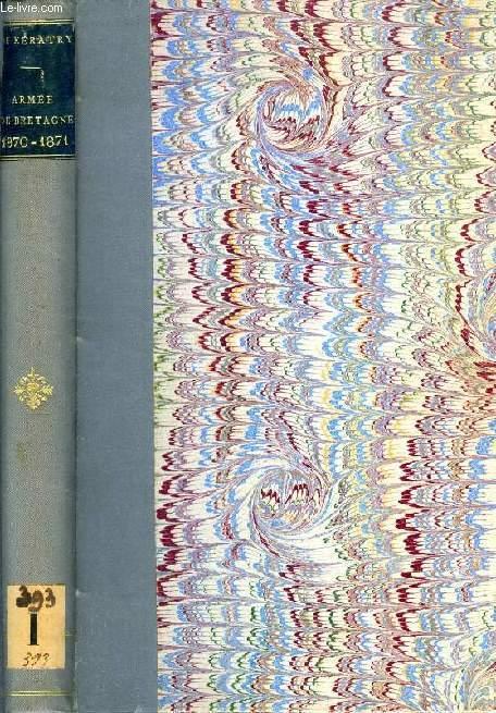 ARMEE DE BRETAGNE, 1870-1871, DEPOSITIONS DEVANT LES COMMISSIONS D'ENQUETE DE L'ASSEMBLEE NATIONALE