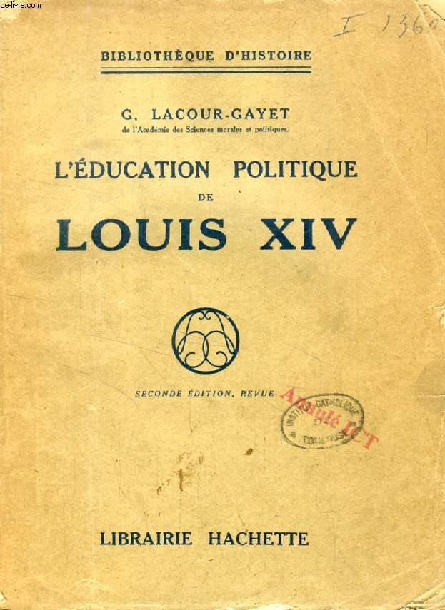L'EDUCATION POLITIQUE DE LOUIS XIV