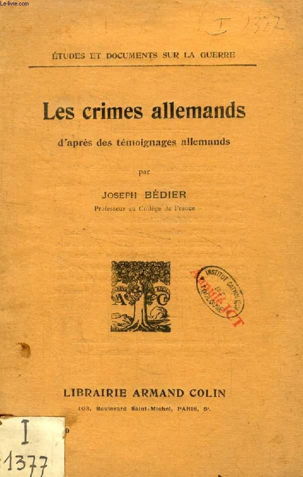 LES CRIMES ALLEMANDS D'APRES DES TEMOIGNAGES ALLEMANDS