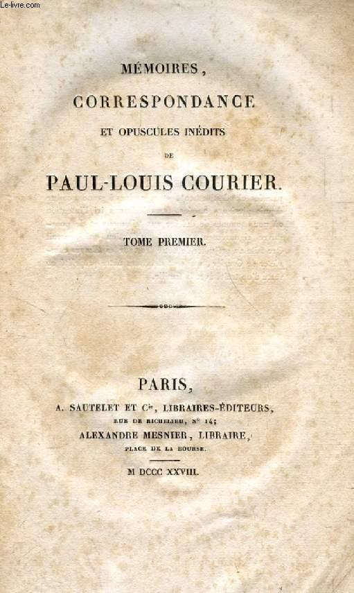 MEMOIRES, CORRESPONDANCE ET OPUSCULES INEDITS DE PAUL-LOUIS COURIER, 2 TOMES