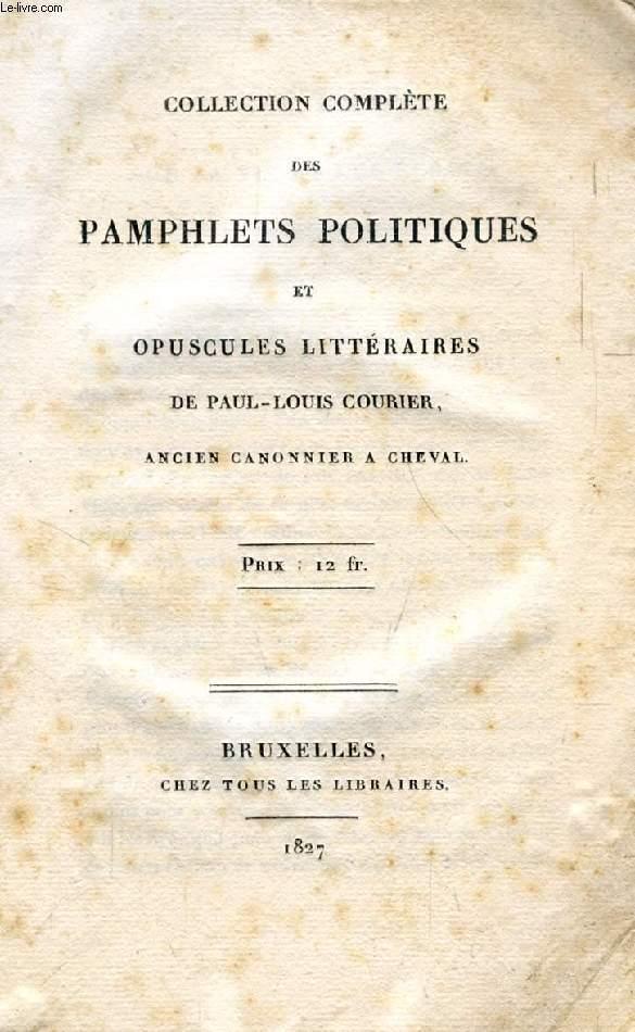 COLLECTION COMPLETE DES PAMPHLETS POLITIQUES ET OPUSCULES LITTERAIRES DE PAUL-LOUIS COURIER