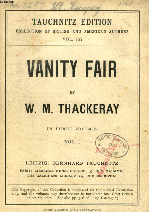 VANITY FAIR, A NOVEL WITHOUT A HERO, VOL. I (TAUCHNITZ EDITION, COLLECTION OF BRITISH AUTHORS, VOL. 157)