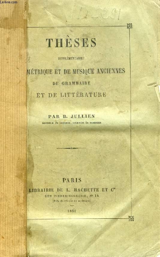 THESES SUPPLEMENTAIRES DE METRIQUE ET DE MUSIQUE ANCIENNES, DE GRAMMAIRE ET DE LITTERATURE