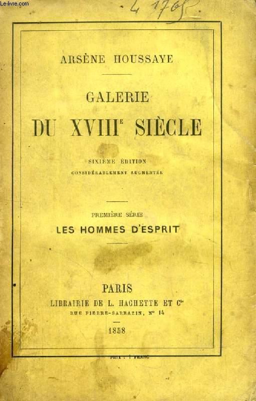 GALERIE DU XVIIIe SIECLE, 1re SERIE, LES HOMMES D'ESPRIT