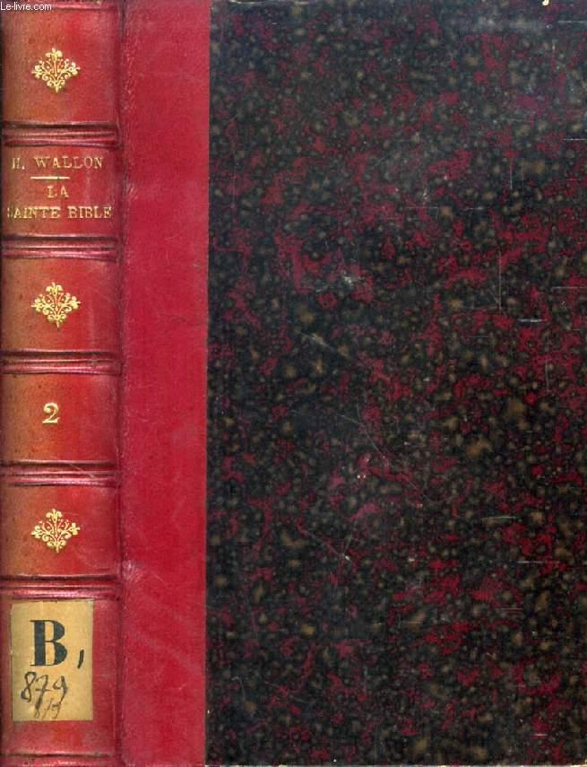 LA SAINTE BIBLE RESUMEE DANS SON HISTOIRE ET DANS ES ENSEIGNEMENTS, TOME II