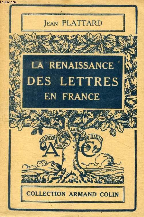 LA RENAISSANCE DES LETTRES EN FRANCE DE LOUIS XII à HENRI IV