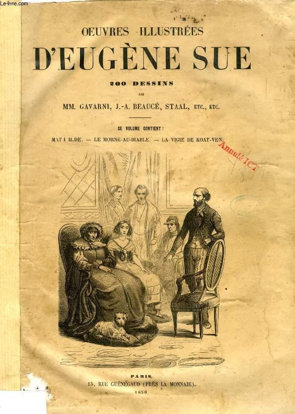 OEUVRES ILLUSTREES D'EUGENE SUE (MATHILDE, LE MORNE-AU-DIABLE, LA VIGIE DE KOAT-VEN)