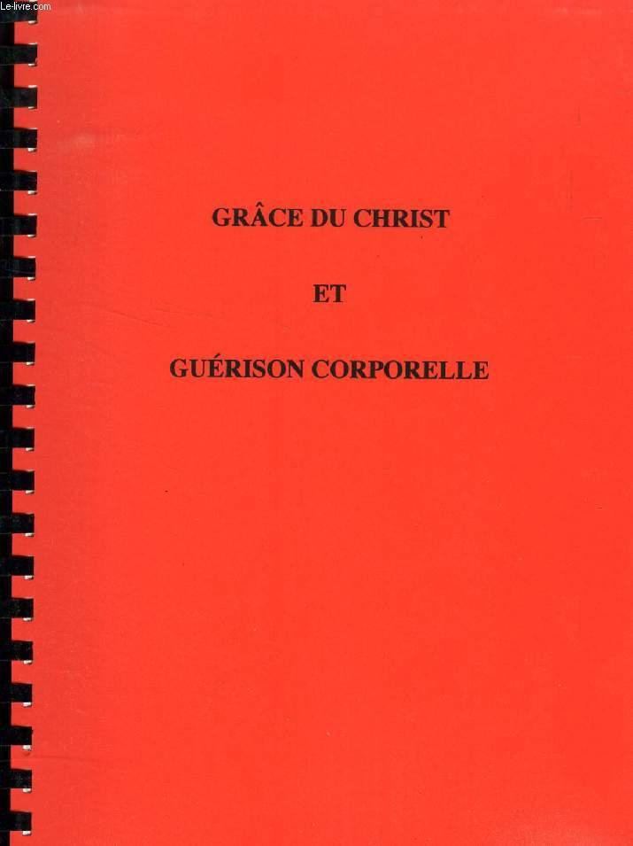 GRACE DU CHRIST ET GUERISON CORPORELLE (MEMOIRE)