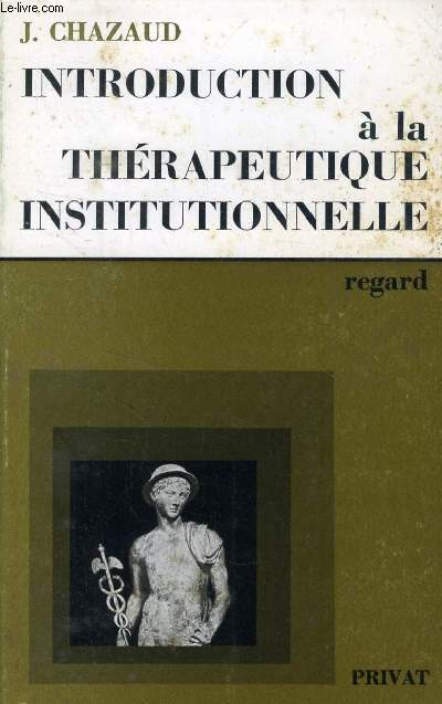 INTRODUCTION A LA THERAPEUTIQUE INSTITUTIONNELLE