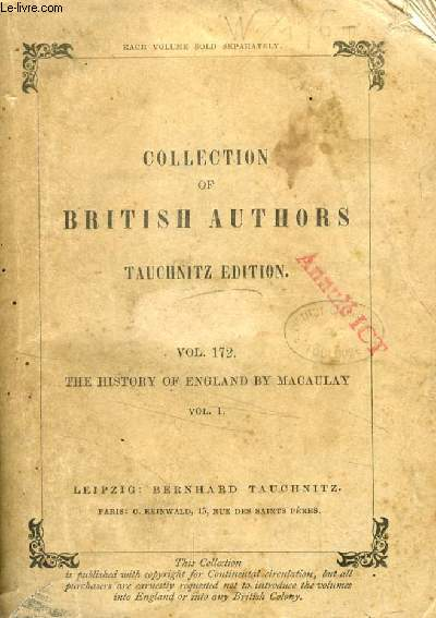 THE HISTORY OF ENGLAND FROM THE ACCESSION OF JAMES THE SECOND, VOL. I (TAUCHNITZ EDITION, COLLECTION OF BRITISH AUTHORS, VOL. 172)