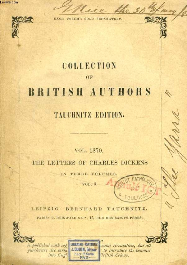 THE LETTERS OF CHARLES DICKENS, VOL. III (TAUCHNITZ EDITION, COLLECTION OF BRITISH AUTHORS, VOL. 1870)
