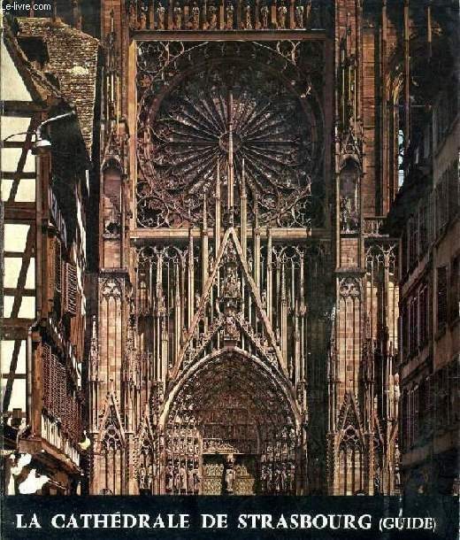 LA CATHEDRALE DE STRASBOURG (GUIDE)