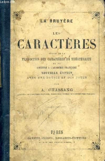 LES CARACTERES, Suivis de la Traduction des CARACTERES DE THEOPHRASTE et du DISCOURS A L'ACADEMIE FRANCAISE