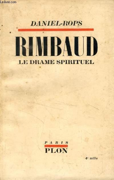 RIMBAUD, LE DRAME SPIRITUEL